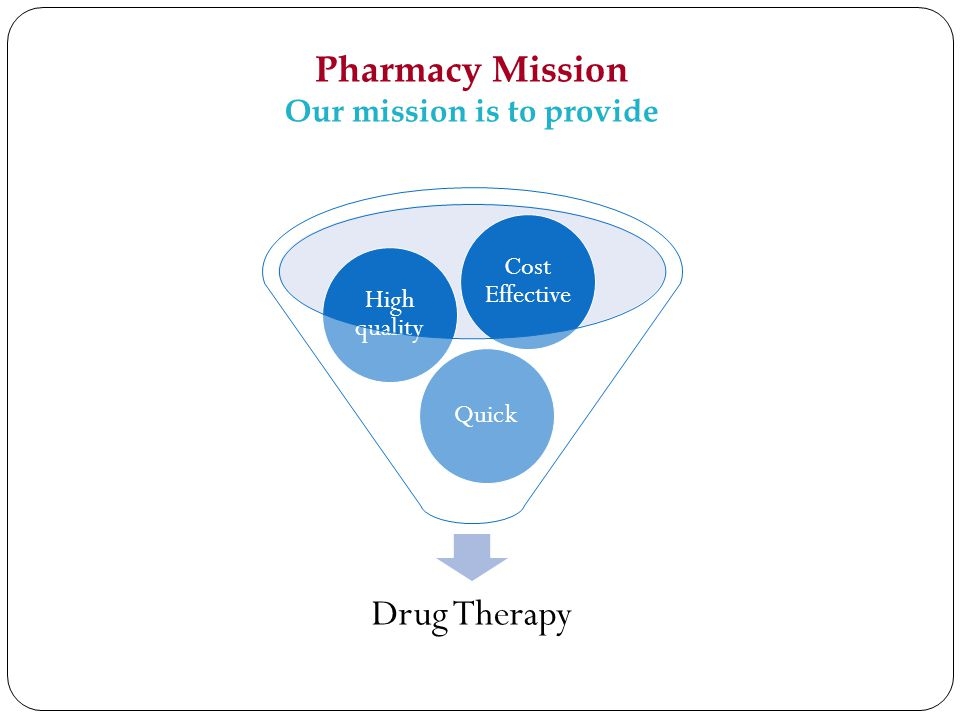 Pharmacy Mission Our mission is to provide
