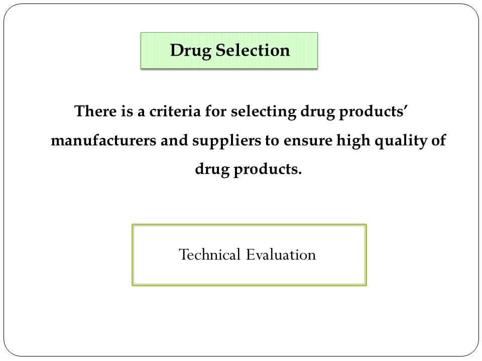 Technical Evaluation Drug Selection