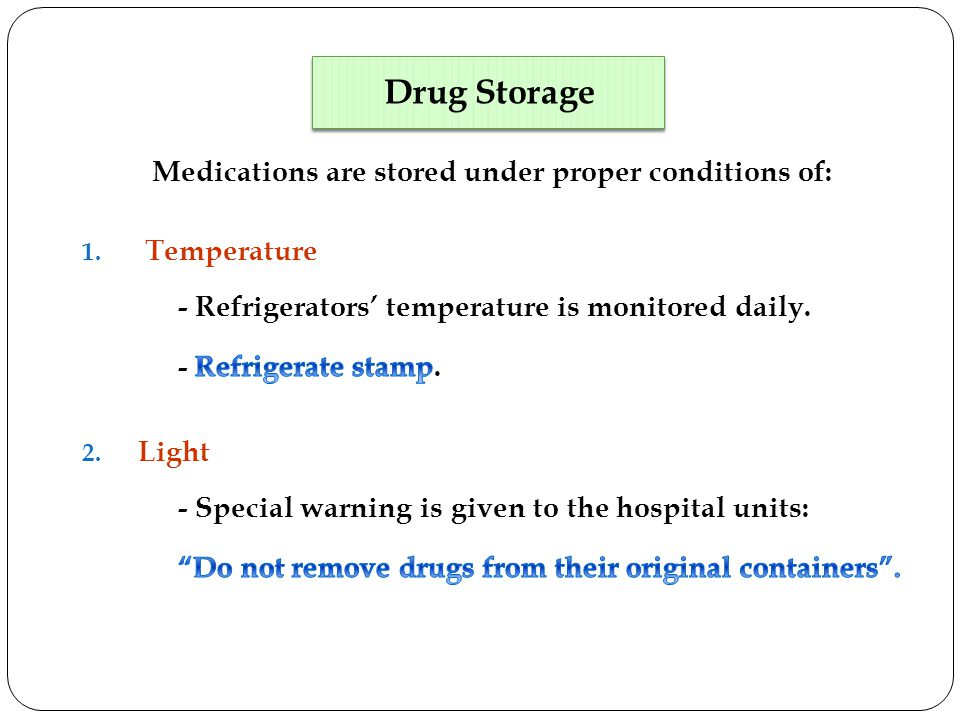 Medications are stored under proper conditions of: