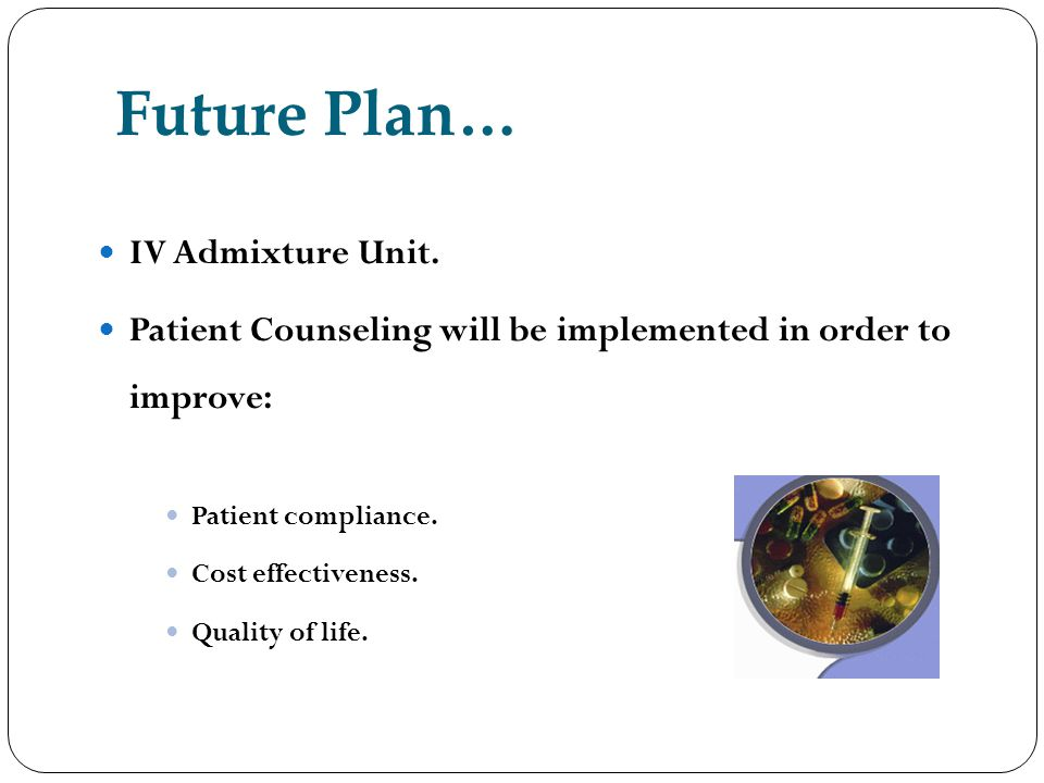 Future Plan… IV Admixture Unit.