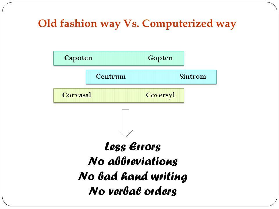 Old fashion way Vs. Computerized way
