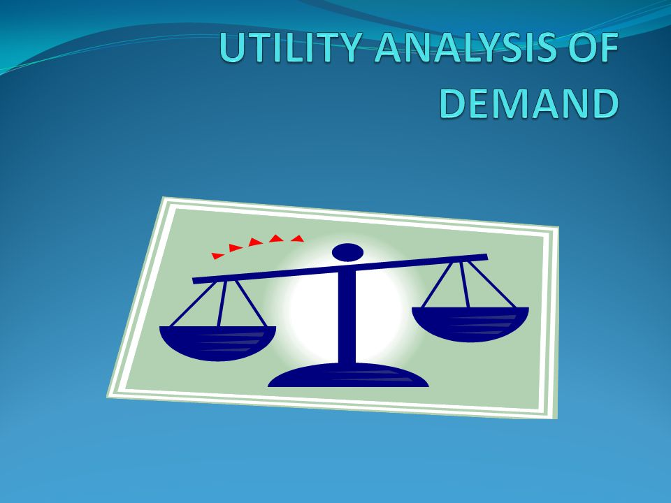 UTILITY ANALYSIS OF DEMAND