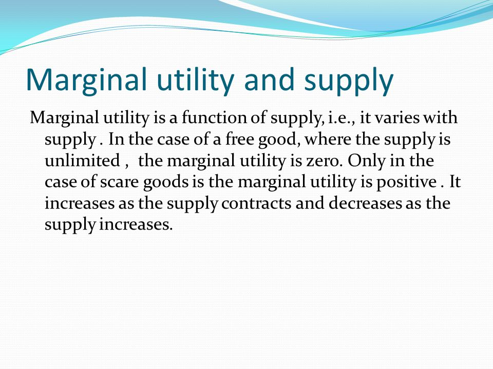 Marginal utility and supply
