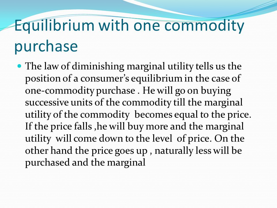 Equilibrium with one commodity purchase