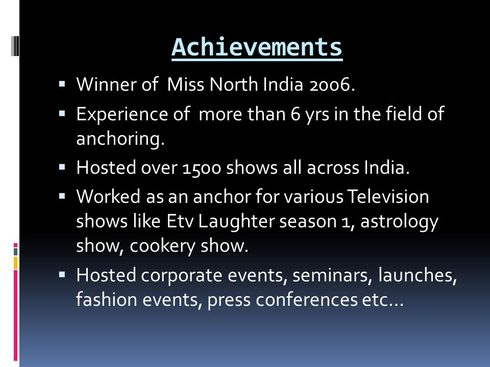 Achievements Winner of Miss North India 2006.