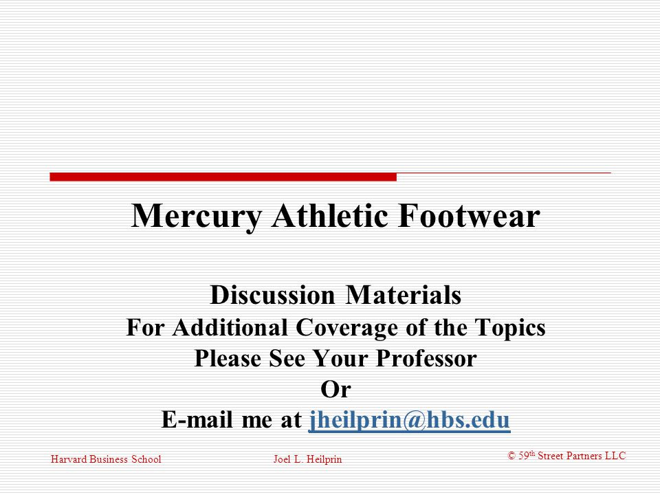 mercury athletic footwear case Mercury athletic footwear overview of active gear: active gear is a relatively  small  firm value & cash flows: determination of fcf in case exhibit 6,  liedtke.
