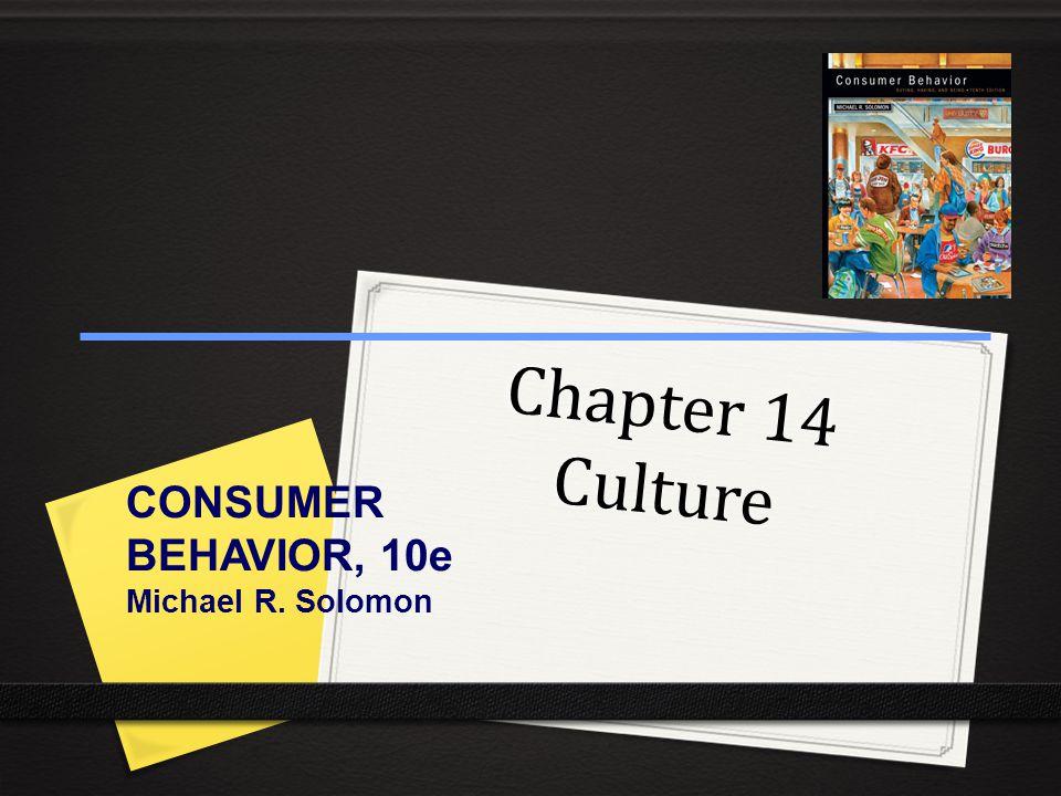 Chapter 14 Culture CONSUMER BEHAVIOR, 10e Michael R. Solomon