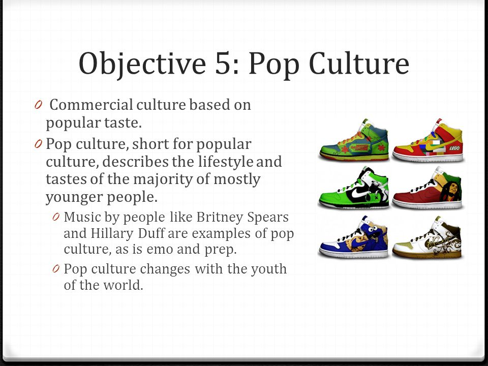 Objective 5: Pop Culture