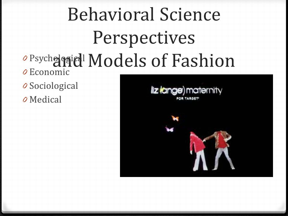Behavioral Science Perspectives and Models of Fashion