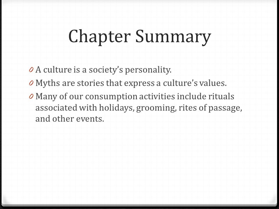 Chapter Summary A culture is a society's personality.