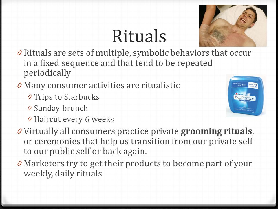 Rituals Rituals are sets of multiple, symbolic behaviors that occur in a fixed sequence and that tend to be repeated periodically.