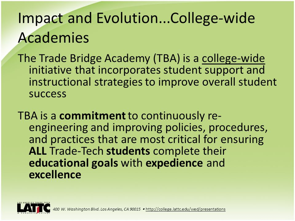 Impact and Evolution...College-wide Academies