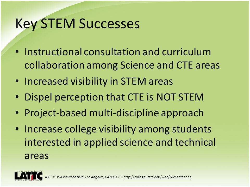 Key STEM Successes Instructional consultation and curriculum collaboration among Science and CTE areas.