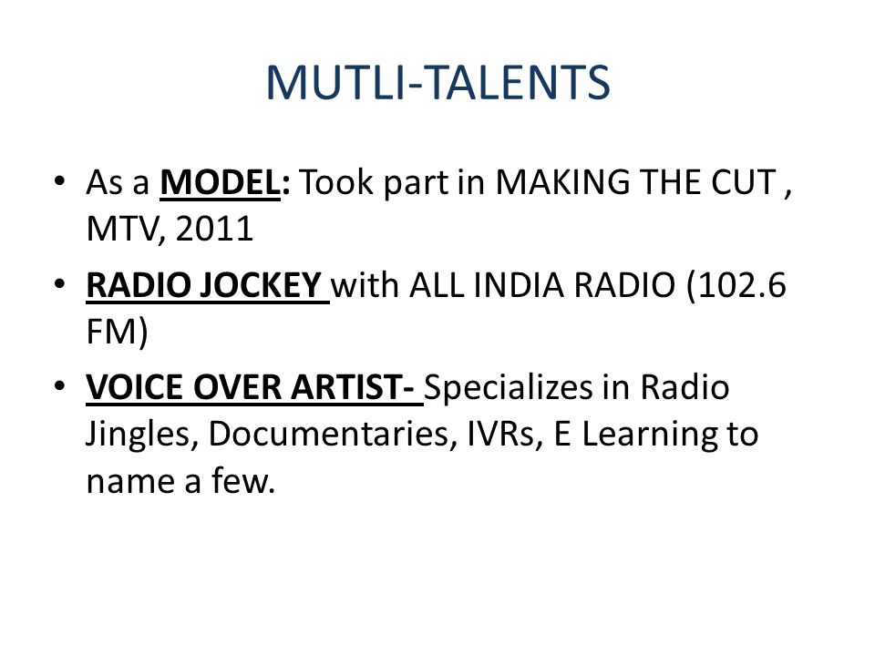 MUTLI-TALENTS As a MODEL: Took part in MAKING THE CUT , MTV, 2011