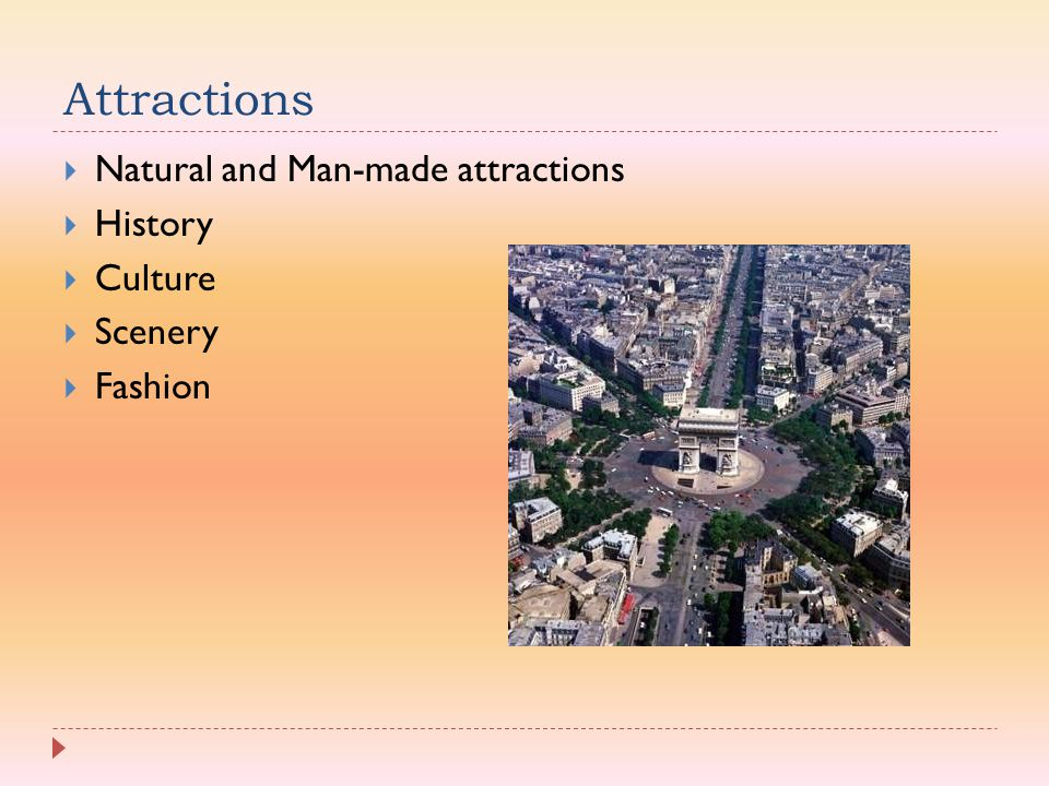 Attractions Natural and Man-made attractions History Culture Scenery