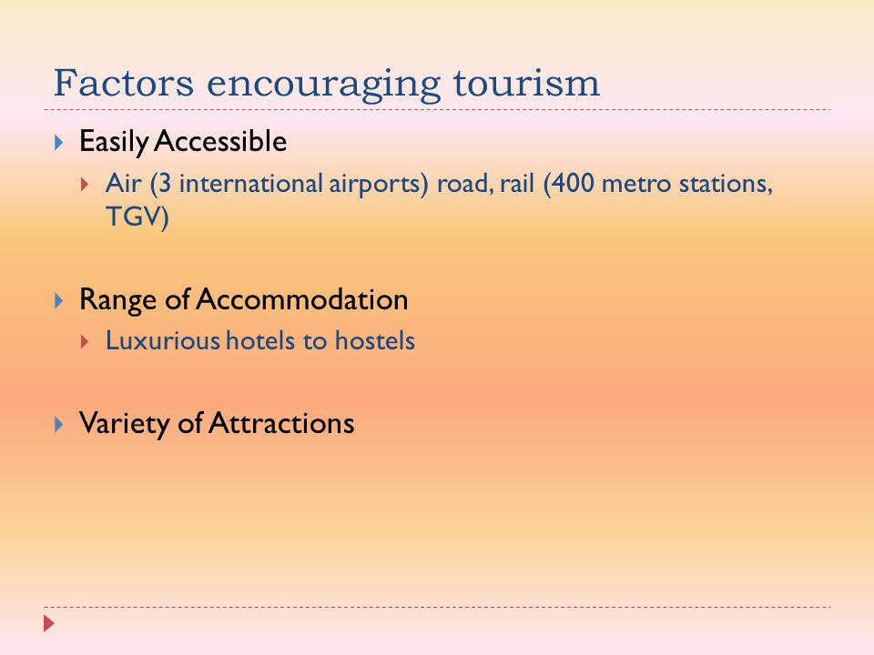 Factors encouraging tourism