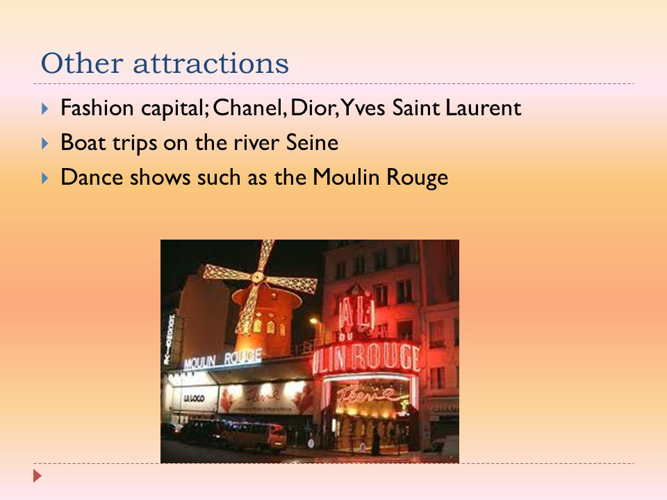 Other attractions Fashion capital; Chanel, Dior, Yves Saint Laurent