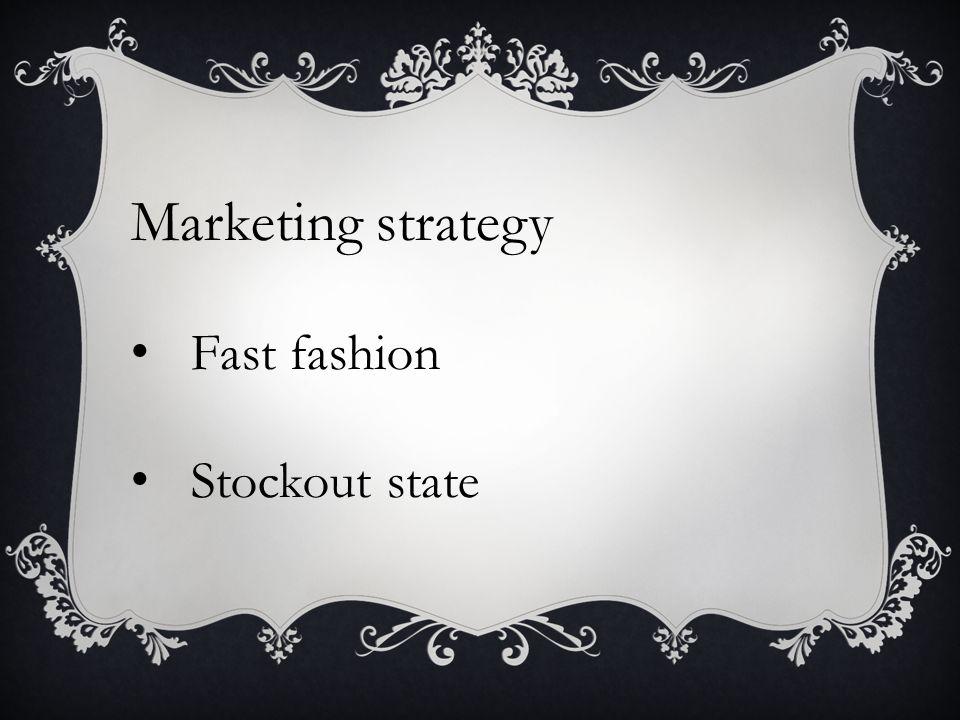 Marketing strategy Fast fashion Stockout state