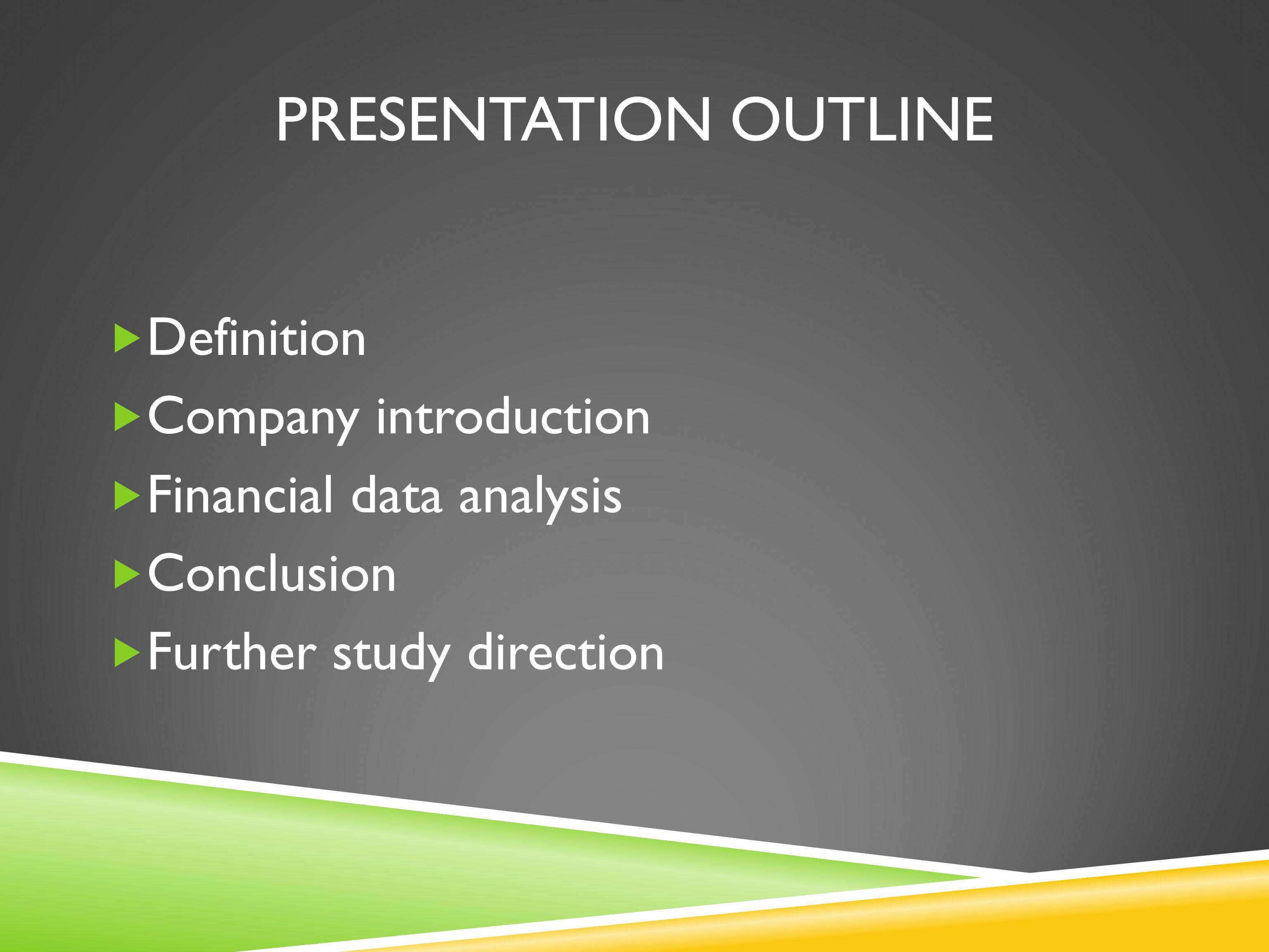 Presentation outline Definition Company introduction