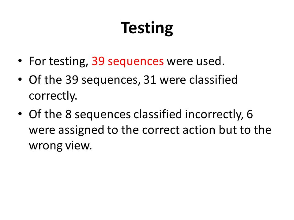 Testing For testing, 39 sequences were used.
