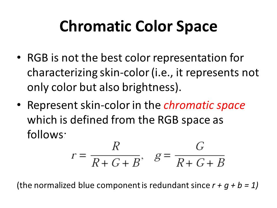 Chromatic Color Space