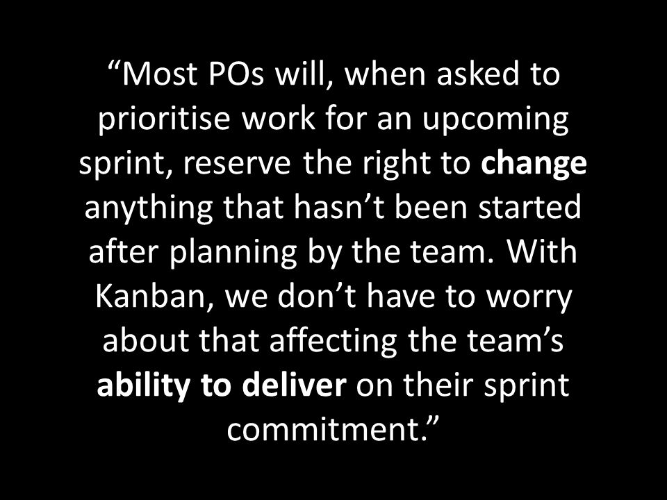 Most POs will, when asked to prioritise work for an upcoming sprint, reserve the right to change anything that hasn't been started after planning by the team.