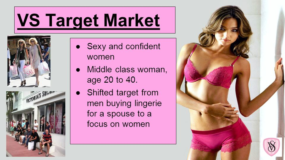 VS Target Market Sexy and confident women
