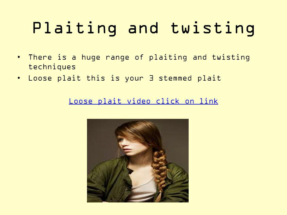 Loose plait video click on link