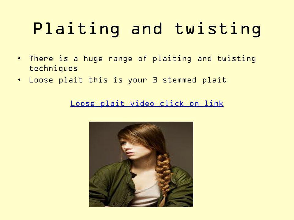 Loose plait video click on link
