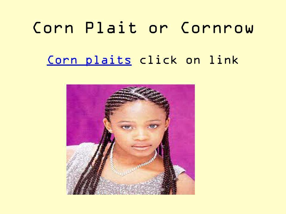 Corn plaits click on link