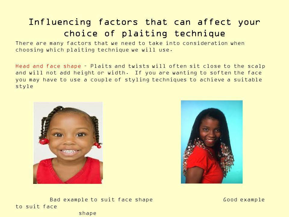 Influencing factors that can affect your choice of plaiting technique