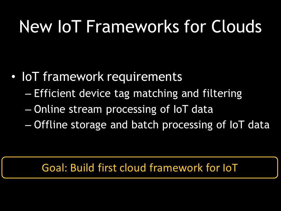 New IoT Frameworks for Clouds