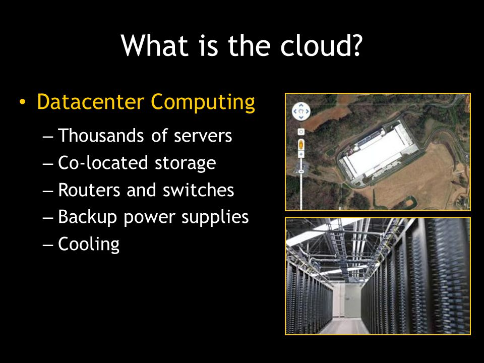 What is the cloud Datacenter Computing Thousands of servers