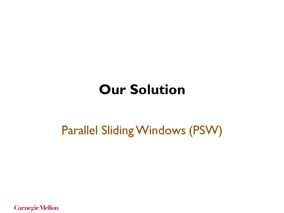 Parallel Sliding Windows (PSW)