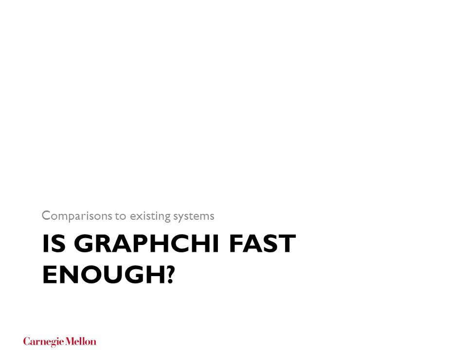 is graphchi fast enough