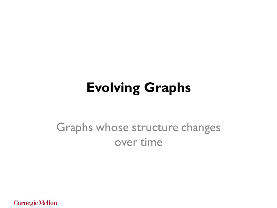 Graphs whose structure changes over time