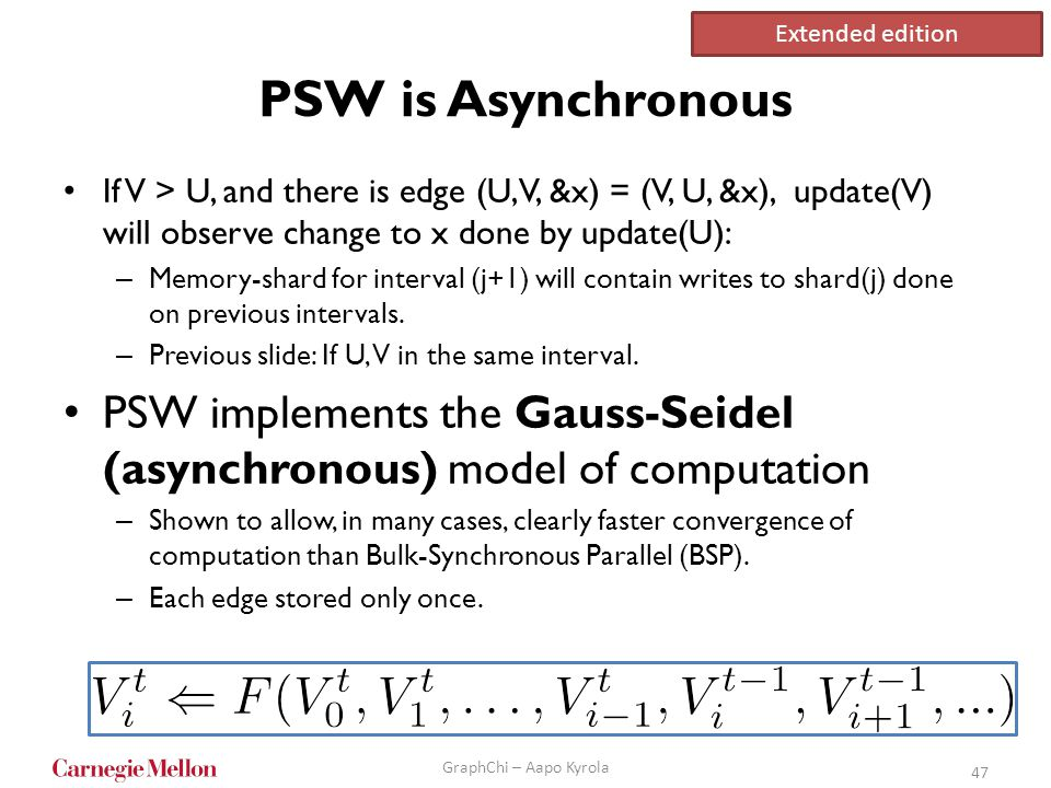 Extended edition PSW is Asynchronous. If V > U, and there is edge (U,V, &x) = (V, U, &x), update(V) will observe change to x done by update(U):