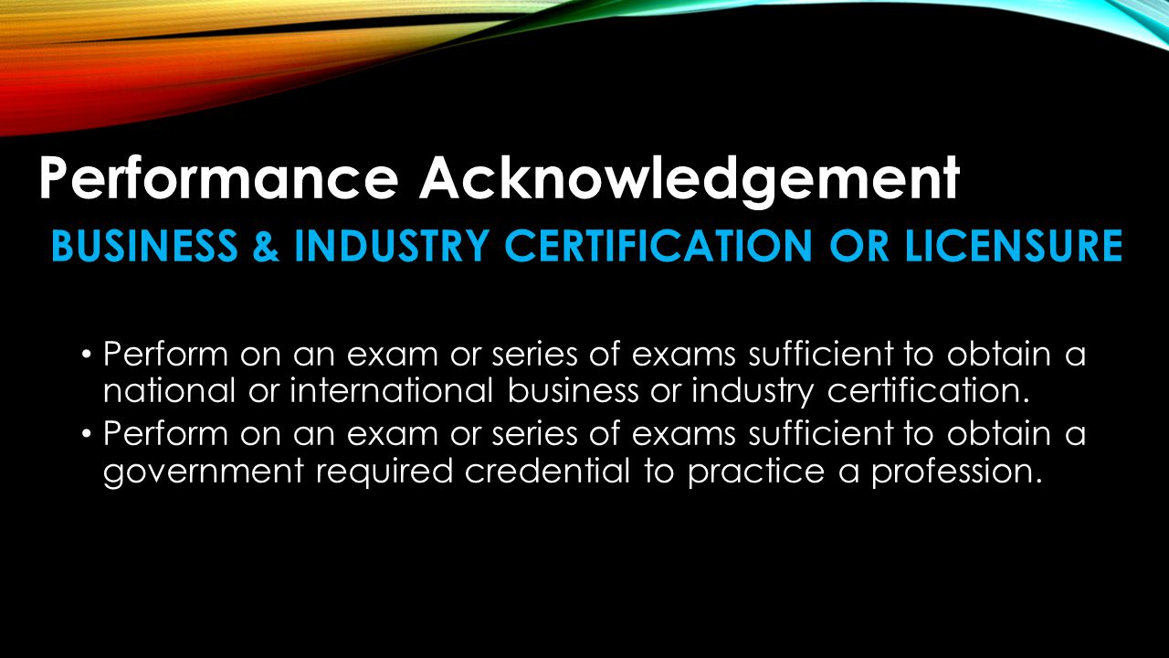 BUSINESS & INDUSTRY CERTIFICATION OR LICENSURE