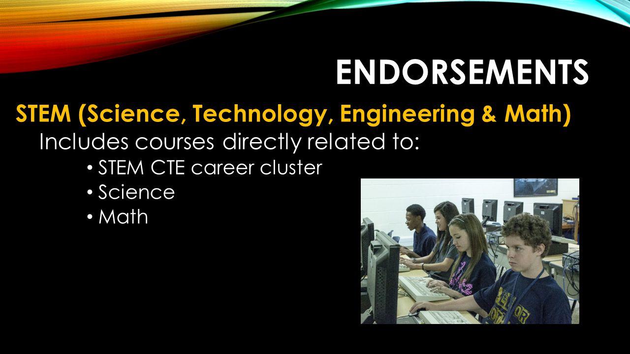 Endorsements STEM (Science, Technology, Engineering & Math)