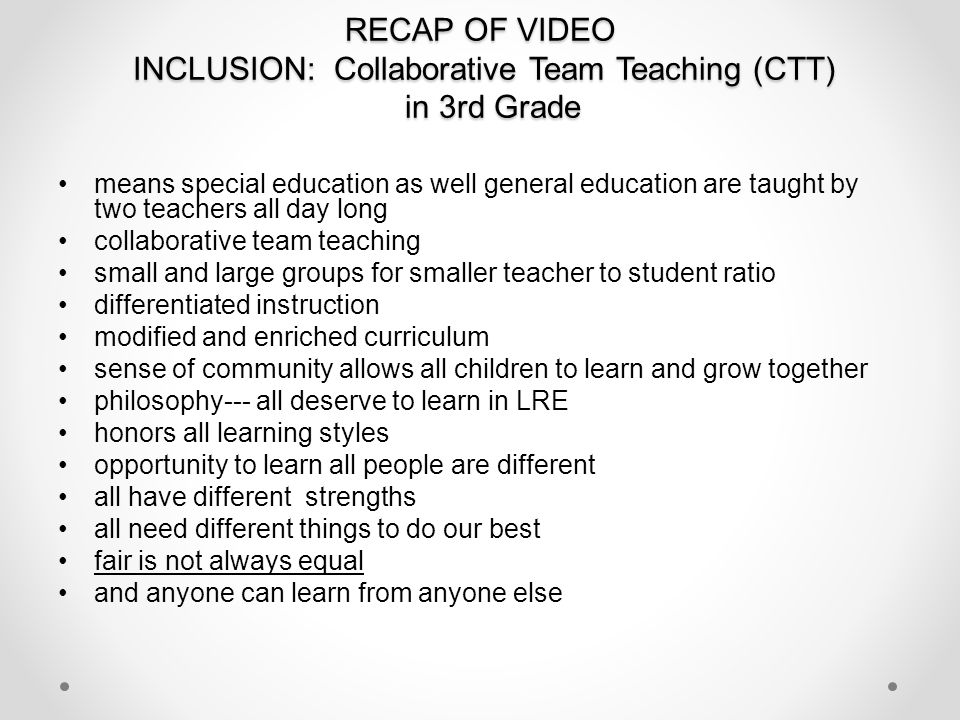 RECAP OF VIDEO INCLUSION: Collaborative Team Teaching (CTT) in 3rd Grade