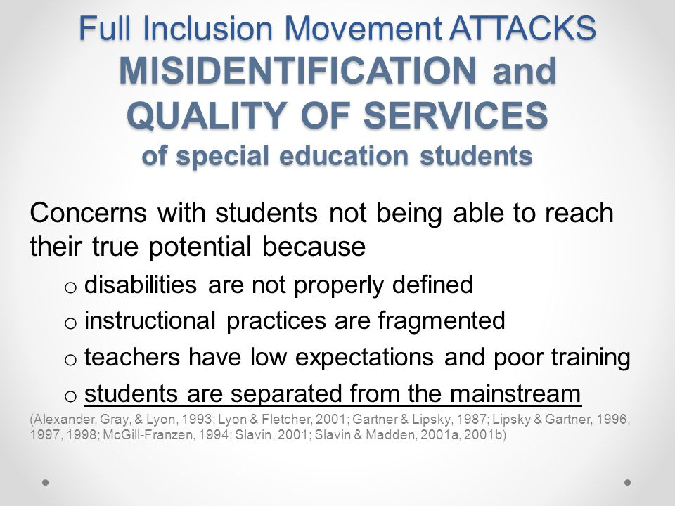 Full Inclusion Movement ATTACKS MISIDENTIFICATION and QUALITY OF SERVICES of special education students