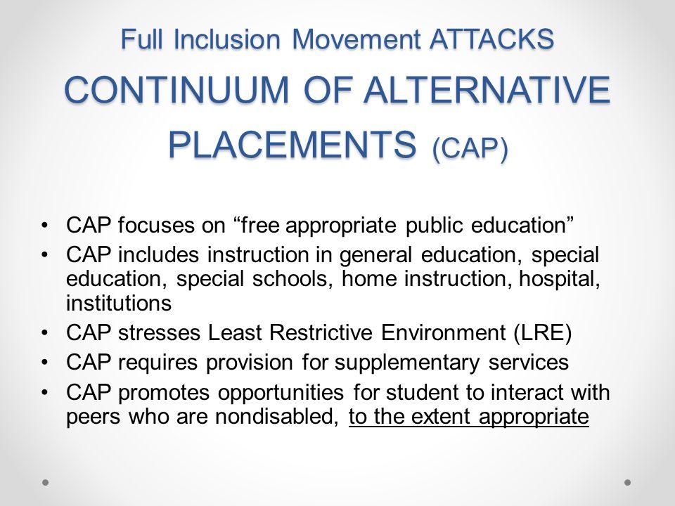Full Inclusion Movement ATTACKS Continuum of Alternative Placements (CAP)