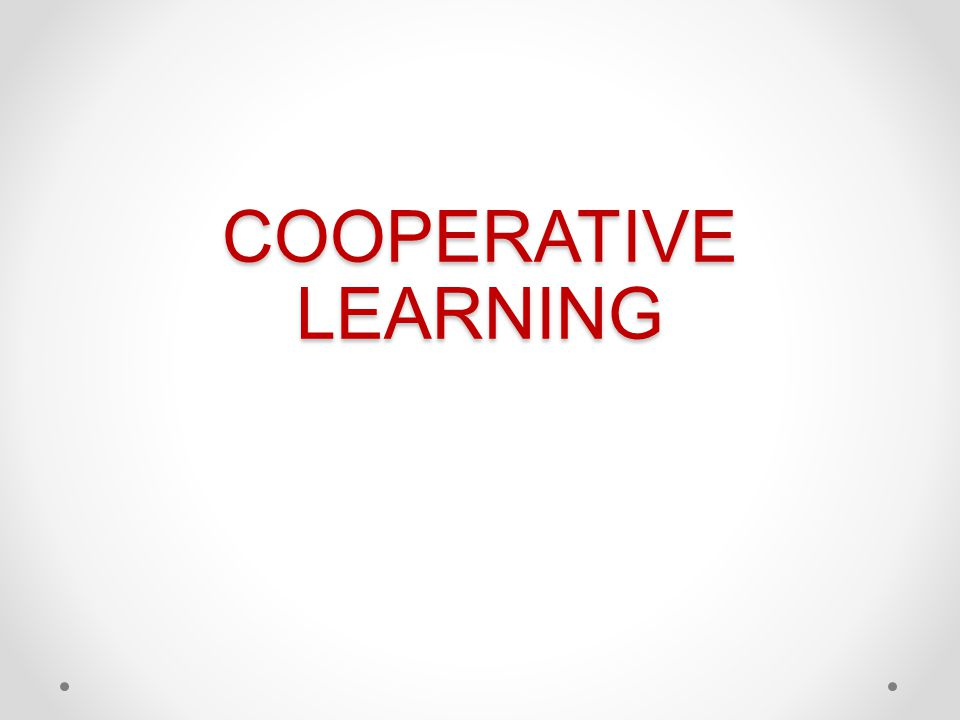 COOPERATIVE LEARNING Share experiences