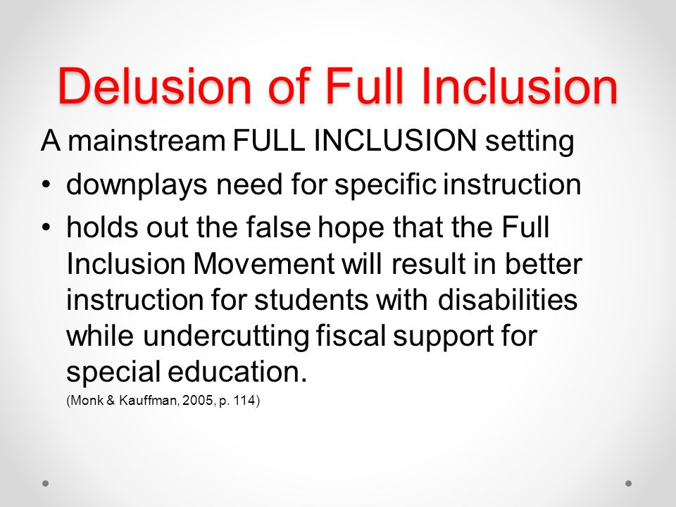 Delusion of Full Inclusion