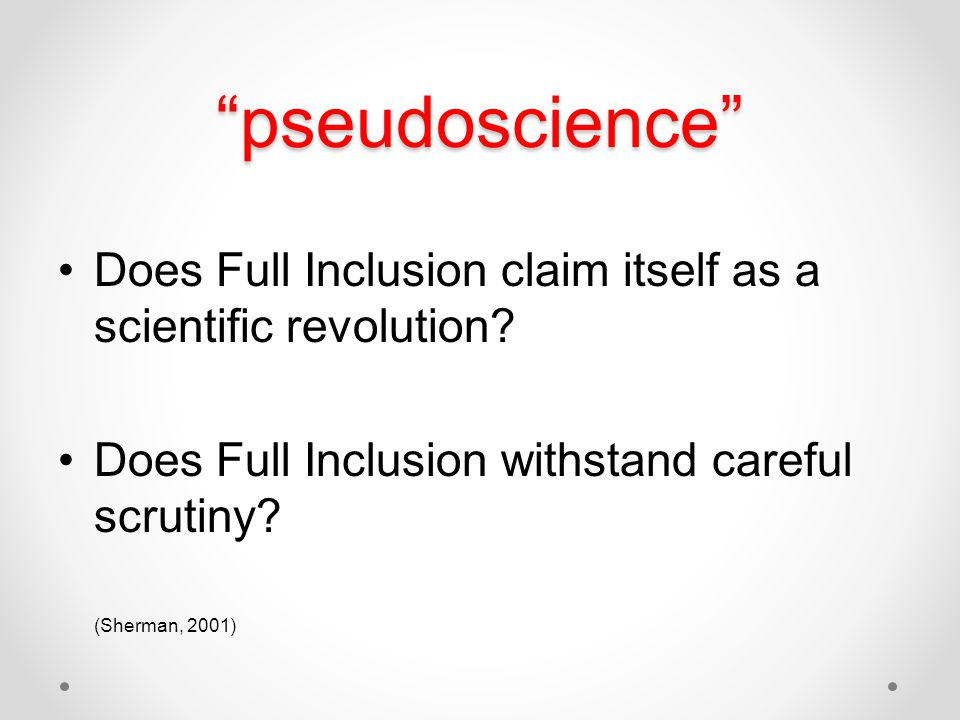 pseudoscience Does Full Inclusion claim itself as a scientific revolution Does Full Inclusion withstand careful scrutiny