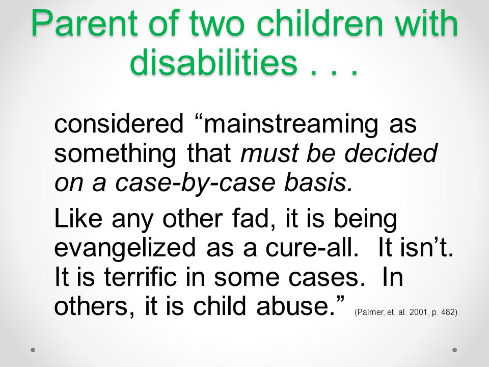 Parent of two children with disabilities . . .
