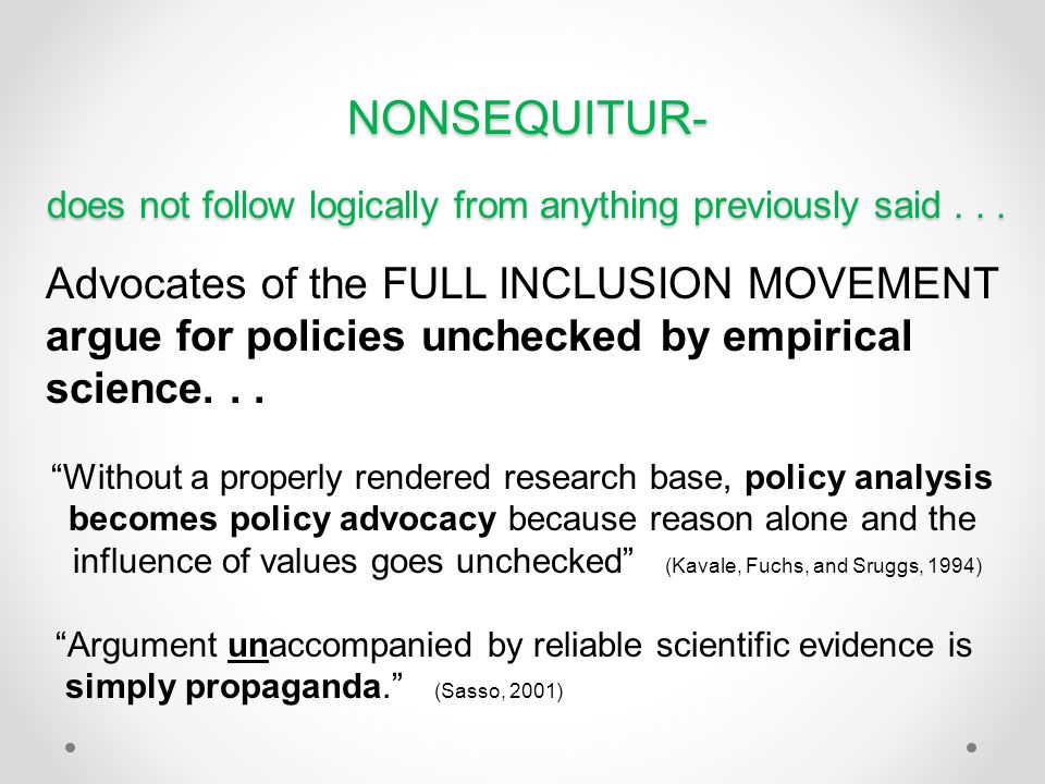 NONSEQUITUR- does not follow logically from anything previously said . . .