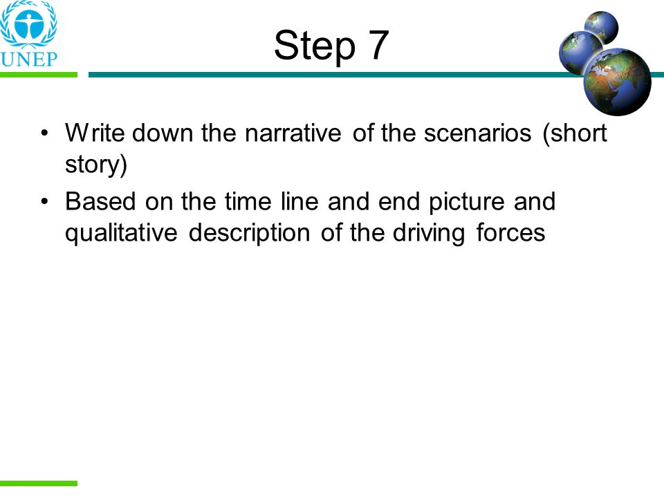 Step 7 Write down the narrative of the scenarios (short story)