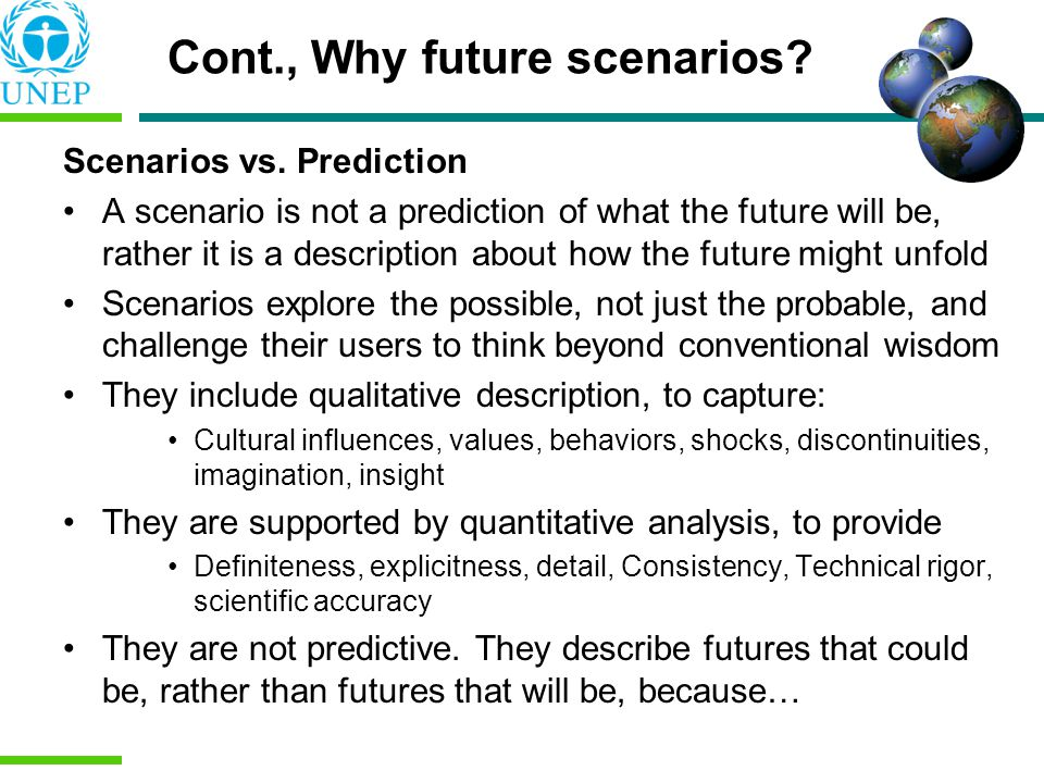 Cont., Why future scenarios