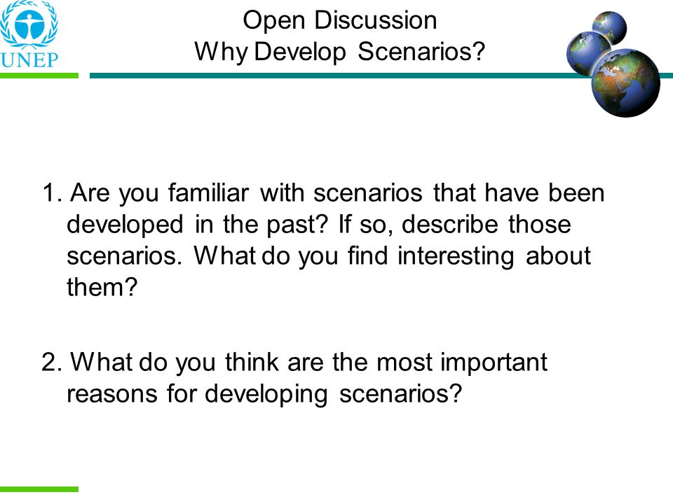 Open Discussion Why Develop Scenarios